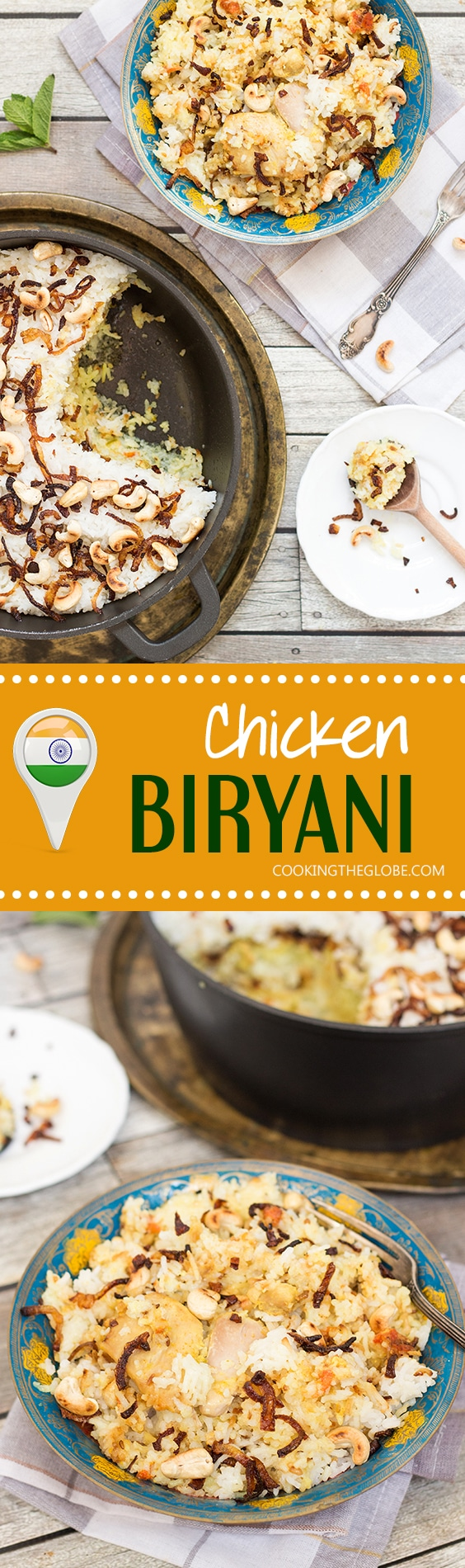 Chicken Biryani is one of the most famous Indian dishes. The unique mix of spices, rice, meat and veggies will blow your mind! | cookingtheglobe.com